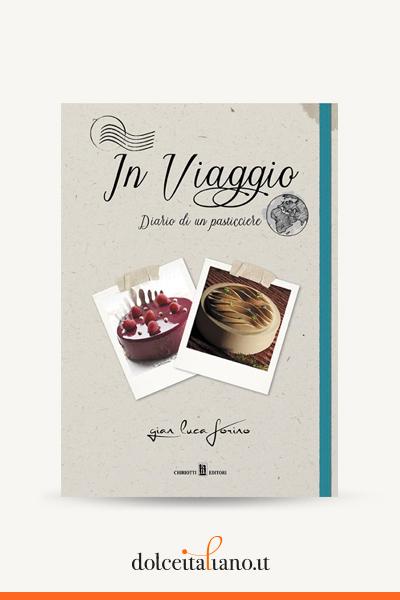 In Viaggio - Diario di un pasticciere di Gian Luca Forino