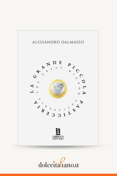 La Grande Piccola Pasticceria by Alessandro Dalmasso