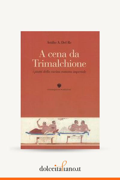 A cena da Trimalchione di Attilio A. Del Re