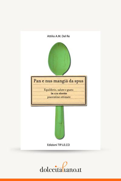 Pan e nus mangiä da spus di Attilio A. Del Re
