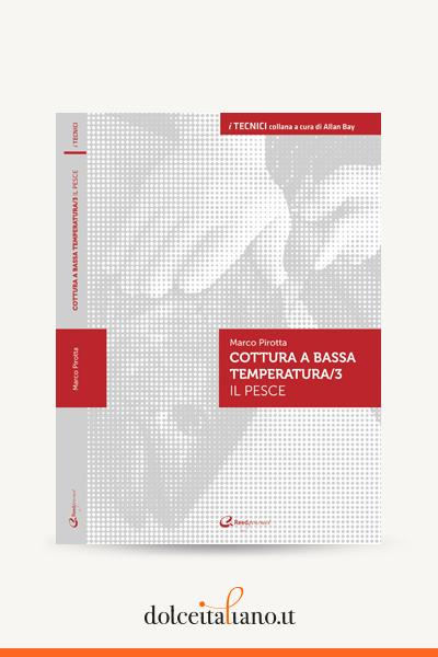 Cottura a bassa temperatura/3 - il pesce di Marco Pirotta - A cura di Allan Bay