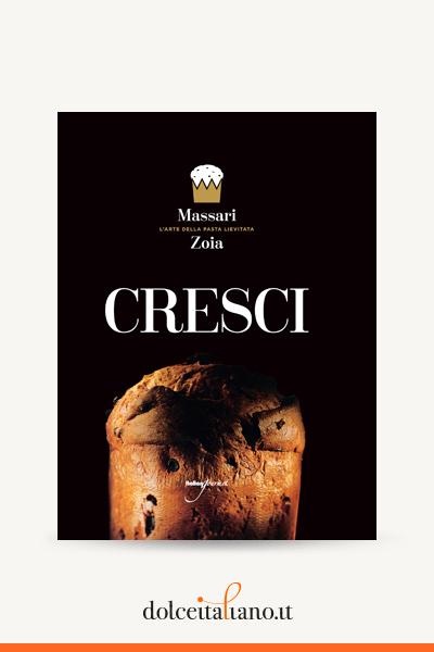 Cresci di Iginio Massari - Achille Zoia