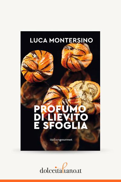 Profumo di lievito e sfoglia di Luca Montersino