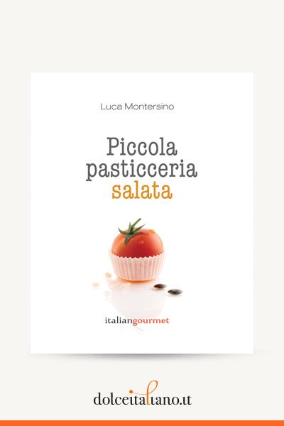 Piccola pasticceria salata di Luca Montersino