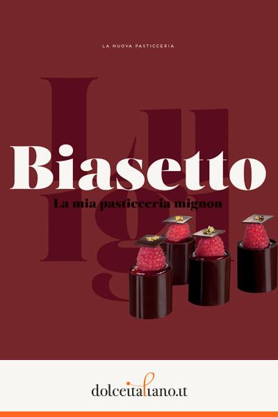 La mia pasticceria mignon di Luigi Biasetto