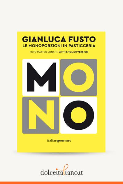 Le monoporzioni in pasticceria di Gianluca Fusto