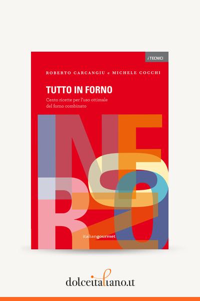 Tutto in forno di Roberto Carcangiu - Michele Cocchi